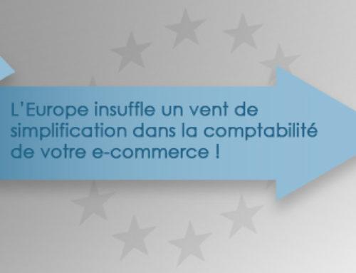 L'Europe insuffle un vent de simplification dans la comptabilité de votre e-commerce !