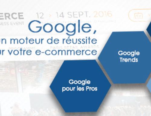 Google, un moteur de réussite pour votre e-commerce