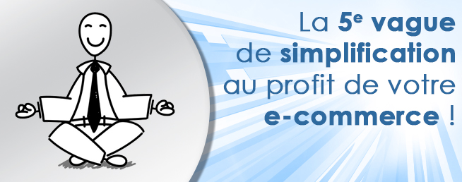 Compta-e-commerce.com - 5e vague de simplification au profit de votre e-commerce