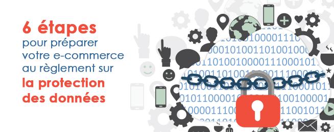 Compta-e-commerce.com - 6 étapes pour préparer votre e-commerce au règlement sur la protection des données