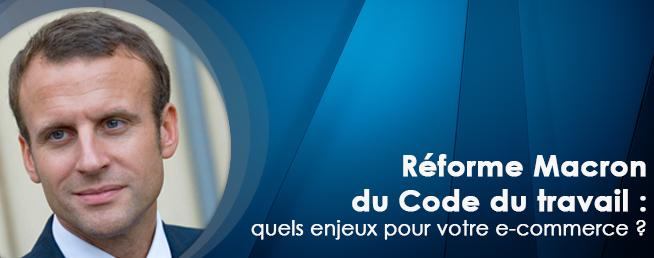Compta-e-commerce.com - Réforme Macron du Code du travail : quels enjeux pour votre e-commerce ?